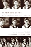 Sephardi Lives: A Documentary History, 1700–1950 (Stanford Studies in Jewish History and Culture)