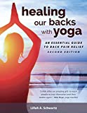 img - for Healing Our Backs with Yoga: An Essential Guide to Back Pain Relief book / textbook / text book