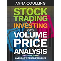 Stock Trading & Investing Using Volume Price Analysis - Full Colour Edition: Over 200 worked examples