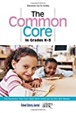 The Common Core in Grades K-3 : Top Nonfiction Titles from School Library Journal and the Horn Book Magazine, , 1442244054