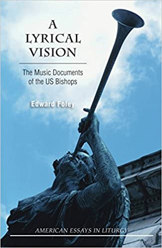 A lyrical vision the musical documents of the us bishops american a lyrical vision the musical documents of the us bishops american essays in liturgy kindle edition by edward foley religion spirituality kindle fandeluxe Image collections