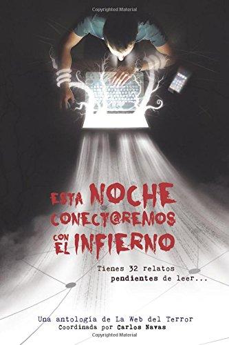 Descargar Libro Esta Noche Conectaremos Con El Infierno Carlos Navas (coordinador)