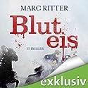 Bluteis Hörbuch von Marc Ritter Gesprochen von: Robert Frank