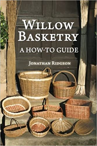 Book Willow Basketry: A How-To Guide: Volume 1 (Weaving & Basketry Series)