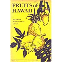 Fruits of Hawaii: Description, nutritive value and use (Bulletin / Hawaii Agricultural...