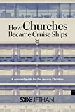 How Churches Became Cruise Ships: A Survival Guide for the Seasick Christian