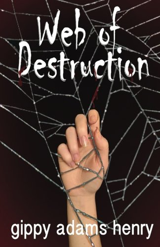 Book: Web of Destruction by Gippy Adams Henry