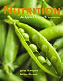 Nutrition : An Applied Approach Value Package (includes Blackboard Student Access ), Thompson and Thompson, Janice, 0321556860