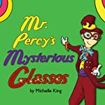 Mr. Percy's Mysterious Glasses | Michelle L. King