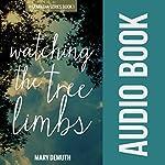 Watching the Tree Limbs: Maranatha, Book 1 | Mary E DeMuth