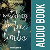 Watching the Tree Limbs: Maranatha, Book 1 | Mary E DeMuth