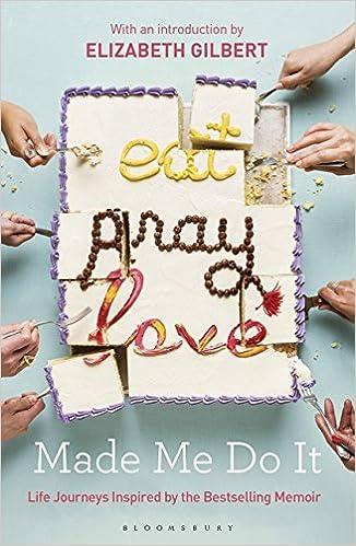 Eat, Pray, Love Made Me Do It