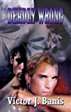 Deadly Wrong by Victor J. Banis front cover