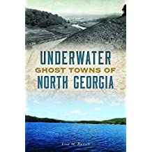 Underwater Ghost Towns of North Georgia (Lost)