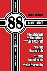 The 88 Secret Codes of the Power Elite: The complete truth about Making Money with the Law of Attraction and Creating Miracles in Life that is being hidden from you with Mind Programming (Volume 2)