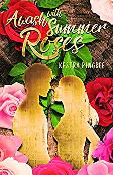 Awash with Summer Roses by [Pingree, Kestra]