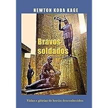 Bravos soldados: Vidas e glórias de heróis desconhecidos