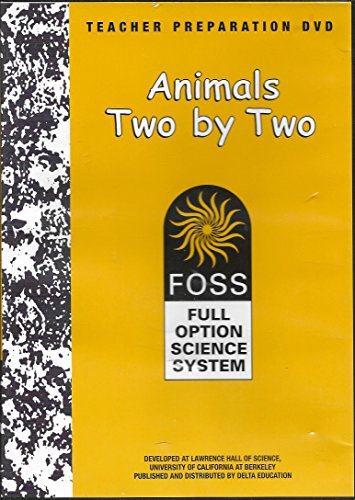Animals Two by Two (FOSS Full Option Science System / Teacher Preparation DVD) GRADE K (Berkeley Options)