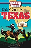 img - for Kick'n' Back in Texas (Armchair Reader) book / textbook / text book