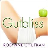 Gutbliss: A 10-Day Plan to Ban Bloat, Flush