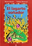 img - for El Lagarto Sonador/the Lizard Dreamer (Spanish Edition) book / textbook / text book