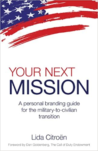 Your Next Mission A Personal Branding Guide For The Military To Civilian Transition Lida D Citroen 9780983169048 Amazon Books