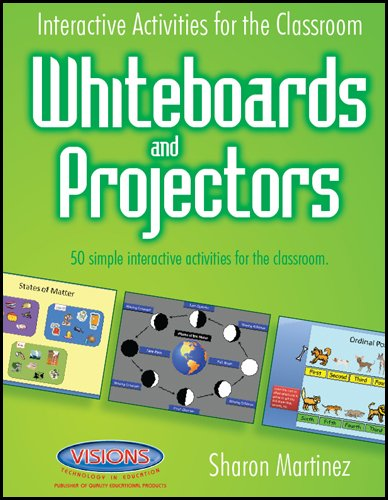 Interactive Activities for the Classroom Whiteboards and Projectors