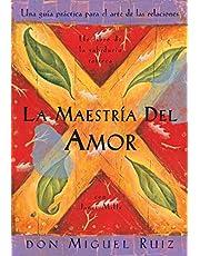La maestria del amor: Un libro de la sabiduria tolteca, The Mastery of Love, Spanish-Language Edition