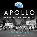 Apollo in the Age of Aquarius Audiobook by Neil M. Maher Narrated by L. J. Ganser