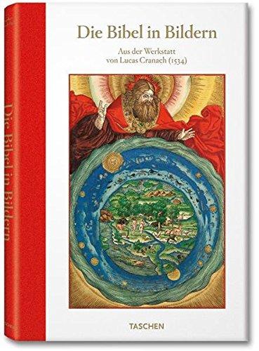 Die Bibel in Bildern: Aus der Werkstatt von Lucas Cranach (1534)