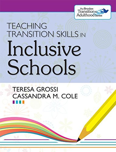 Teaching Transition Skills in Inclusive Schools by Teresa Grossi Ph.D. (2013-03-05)