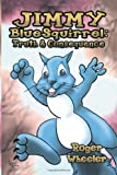 Jimmy Bluesquirrel, Roger Wheeler, 1479722049