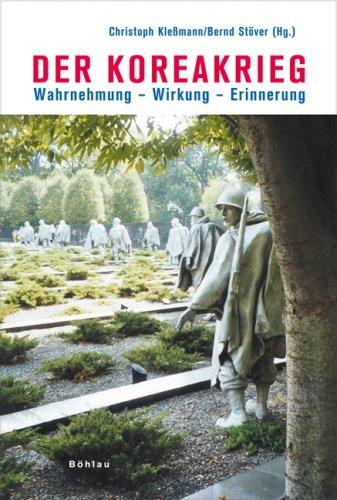 Der Koreakrieg: Wahrnehmung - Wirkung - Erinnerung