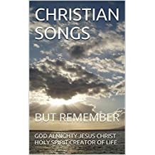 CHRISTIAN SONGS: BUT REMEMBER (1 Book 17)