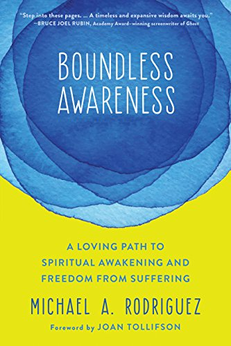 Boundless awareness a loving path to spiritual awakening and boundless awareness a loving path to spiritual awakening and freedom from suffering by rodriguez fandeluxe Choice Image