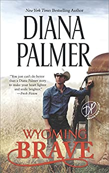 Wyoming Brave: A New York Times bestseller (Wyoming Men) by [Palmer, Diana]