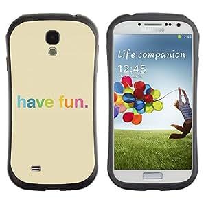 All-Round híbrido de goma duro caso cubierta protectora Accesorio Generación-I BY RAYDREAMMM - Samsung Galaxy S4 I9500 - Have Fun Rainbow Colorful Happy