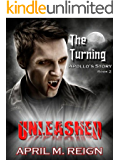 The Turning: UNLEASHED (The Turning Series Book 2)
