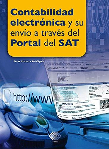 Contabilidad electrónica y su envío a través del Portal del SAT 2017 (Spanish Edition)