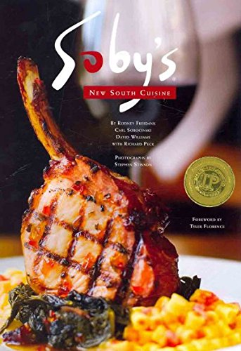 Soby's New South Cuisine by Rodney Freidank, Carl Sobocinski, David Williams, Richard Peck