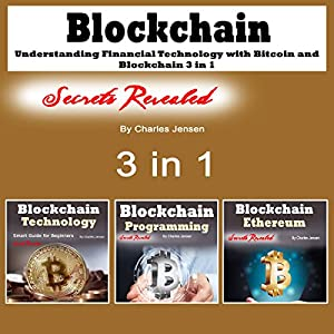 Blockchain: Understanding Financial Technology with Bitcoin and Blockchain: 3 in 1 Audiobook
