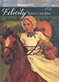 Felicity Saves the Day: A Summer Story (American Girls Collection: Felicity 1774)