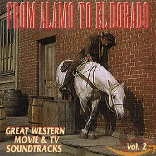 From Alamo To El Dorado: Great Western Movie & TV Soundtracks Vol. 2