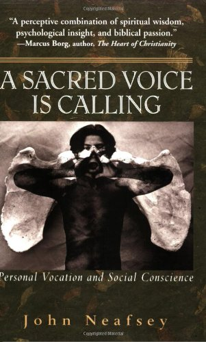 A Sacred Voice Is Calling: Personal Vocation And Social Conscience PDF