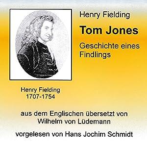 Tom Jones: Geschichte eines Findlings Hörbuch