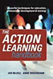 img - for The Action Learning Handbook: Powerful Techniques for Education, Professional Development and Training book / textbook / text book
