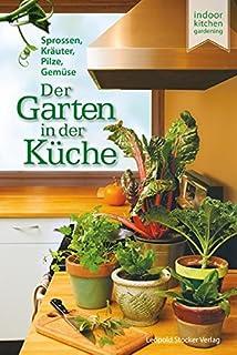 Der Salatgarten Für Zuhause: Schnell Und Einfach Das Ganze Jahr ... Frische Salate Eigenen Garten Ernten