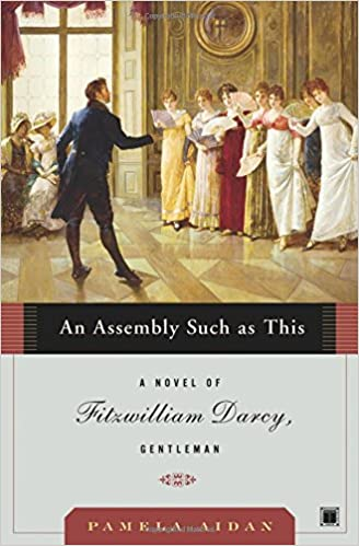 An assembly such as this a novel of fitzwilliam darcy gentleman an assembly such as this a novel of fitzwilliam darcy gentleman pamela aidan 9780743291347 amazon books fandeluxe Gallery