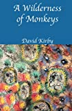 A Wilderness of Monkeys, David Kirby, 1934909432