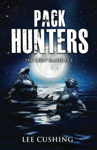 Pack Hunters  Trust Casefiles   Volume 2